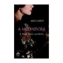A Mediadora - A Hora Mais Sombria - Meg Cabot