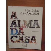 Livro Histórias De Corretor Alma Da Casa Fabrício Carpinejar