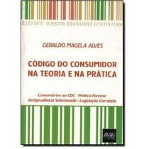 Livro - Código Do Consumidor Na Teoria E Na Prática - Novo