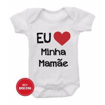 Body Infantil Eu Amo Minha Mãe Bebê Engraçados Divertidos