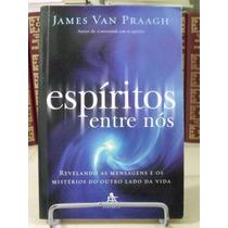 * Livro - Espíritos Entre Nós - James Van Praagh