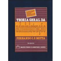 Livro Teoria Geral Da Administração - Fernando C. P. Motta