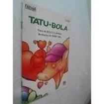 Livro Tatu- Bola Dulce S Rangel