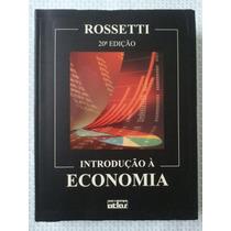 Introdução À Economia - Rossetti ( Frete Grátis)