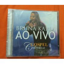 Cd Bruna Karla Gospel Collection Ao Vivo