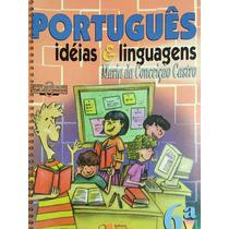 Português Idéias E Linguagens 6ª -maria Da Conceição Castro