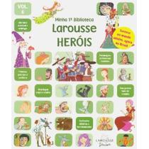 Minha 1ª Biblioteca Larousse - Herois