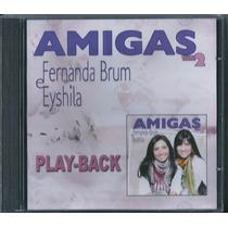 Playback Fernanda Brum E Eyshila - Amigas - Vol 2 [original]