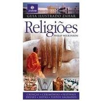 Guia Ilustrado Zahar Religiões Philip Wilkinson