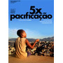 Dvd 5x Pacificação Novo Original Polícia Upp Favela Bope Paz