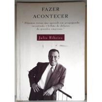 Livro Fazer Acontecer - Julio Ribeiro 5ª Edição 1998