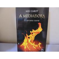 A Mediadora - O Arcano Nove Meg Cabot