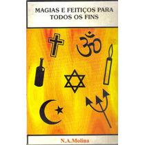 Livro Magias E Feitiços Para Todos Os Fins N A Molina Ed;esp