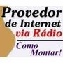 Aprenda Montar Um Provedor De Internet Via Radio