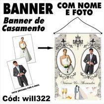 Banner Impresso Em Lona De Casamento Foto E Nome Will322