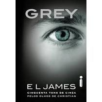 Livro Grey - 50 Tons De Cinza Pelos Olhos De Christian
