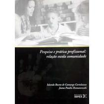 Livro Pesquisa Prática Profissional Escola Comunidade