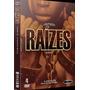 Raízes (roots) - Série Completa 6 Episódios - Novo Original