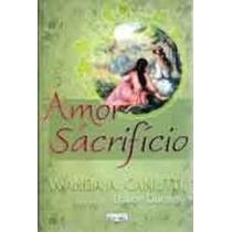 Livro Amor E Sacrifício Wanda A. Canutti