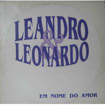 Leandro E Leonardo - Lp Single Em Nome Do Amor - 1994
