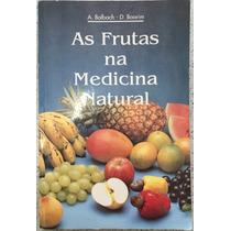 Livro As Frutas Na Medicina Natural.
