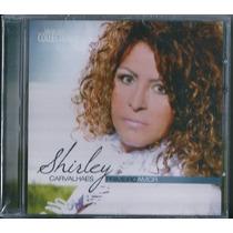 Cd Shirley Carvalhaes - Primeiro Amor [nova Capa]