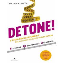 Emagrecer - Livro Detone! - Dieta Detone