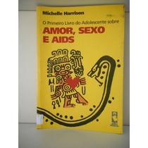 Livro Primeiro Livro Do Adolescente Sobre Amor Sexo E Aids