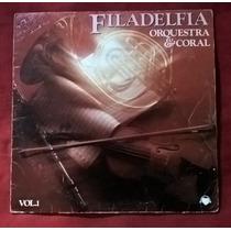 Lp/vinil - Filadelfia Orquestra E Coral - Vol 1