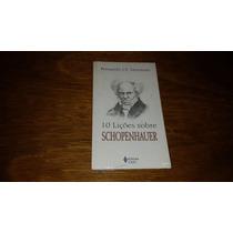 10 Lições Sobre Schopenhauer Fernando Monteiro - Livro Novo