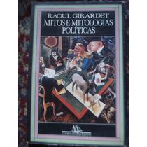 Mitos E Mitologias Politicas Raoul Girardet - Livro Raro