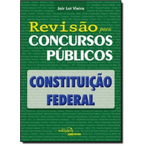 Constituição Federal - Revisão Para Concursos Públicos