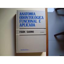 Livro - Anatomia Odontológica Funcional E Aplicada- 2 Edição