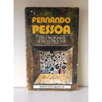 Livro O Eu Profundo E Os Outros Eus - Fernando Pessoa 1978