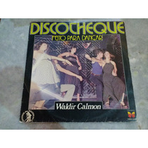 Lp Waldir Calmon Discoteque Feito Para Dançar Frete Gratis