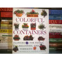 Colorful Containers : Flowers For Balconies Patios And Terra