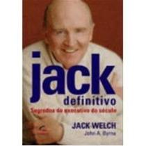 Jack Definitivo Segredos Do Executivo Do Século Jack Welch