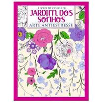 Livro De Colorir Pintar Jardim Dos Sonhos Arte Antiestresse