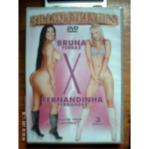 Dvd Bruna Ferraz X Fernandinha Fernandez Brasileirinhas