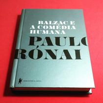 Livro Balzac E A Comédia Humana, De Paulo Rónai