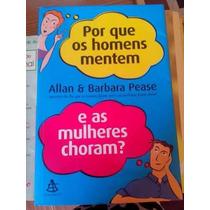 Livro - Pq Os Homens Mentem E As Mulheres Choram