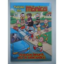 Turma Da Mônica - Trabalho Infantil Nem De Brincadeira
