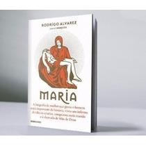 Livro Sobre Maria De Rodrigo Alvarez