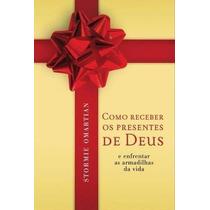 Livro Como Receber Os Presentes De Deus - Frete Grátis