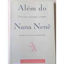 Livro Além Do Nana Nenê - Gary Ezzo & Robert Buckman