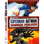 Dvd Superman Batman Inimigos Públicos ( Duplo) Original