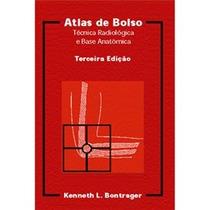 Livro - Atlas De Bolso Técnica Radiológica E Base Anatômica