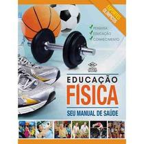 Educação Física - O Seu Manual De Saúde