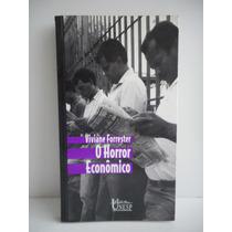 Livro O Horror Econômico Viviane Forrester