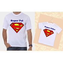 Kit Camisetas Tal Pai, Tal Filho Super